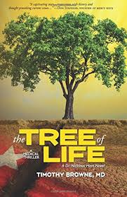 The Tree Of Life A Medical Thriller Volume 2 Dr Nicklaus Hart Novel