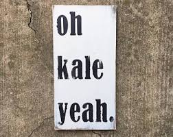 Oh Kale Yeah Sign