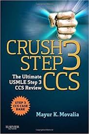 Crush Step 3 CCS The Ultimate USMLE 1st Edition By Mayur Movalia