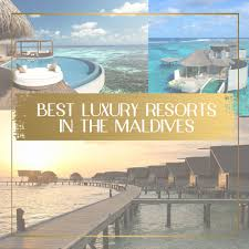 100 Five Star Resorts In Maldives The Ultimate Guide To Luxury Resorts Resorts For