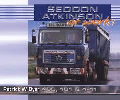 100 Atkinson Trucks Seddon At Work 400 401 And 411 At Work
