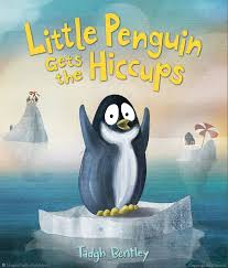 little penguin gets the hiccups tadgh bentley hardcover