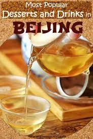 most popular desserts most popular desserts and drinks in beijing
