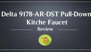 Delta Faucet 9178 Ar Dst Leland by The Best Pull Down Kitchen Faucet In 2017 U2013 Guide U0026 Reviews