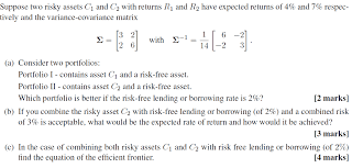 Suppose two risky assets C1 and C2 with returns R1 and R2 have expected returns of