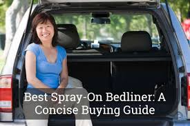 100 Diy Spray On Truck Bed Liner Best Liner A Concise Buying Guide Jan 2020