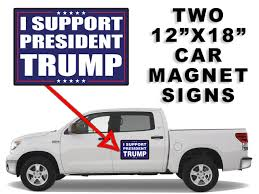 100 Magnetic Truck Signs TWO Donald Trump MAGNETIC Car 12 X 18 EBay