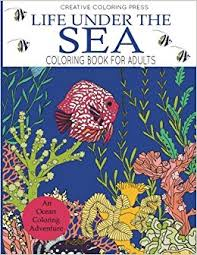 Life Under The Sea Coloring Book For Adults Adult Books Creative Ocean 9781942268697 Amazon