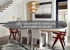100 Modern Interiors CB2 Our Favorite Furniture For Construction2style