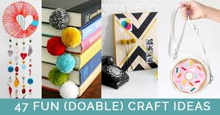 45 Fun Doable Craft Ideas That You Can Actually Make At Home Cool