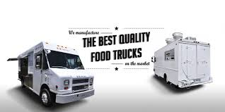 100 Food Truck Manufacturers Chef Units Build