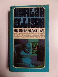 The Other Glass Teat By Harlan Ellison Pyramid Books 1976