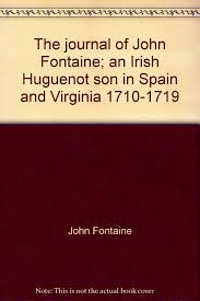 Fontaine Faucets Out Of Business by The Journal Of John Fontaine An Irish Huguenot Son In Spain And