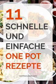 11 schnelle und einfache one pot rezepte kochkarussell