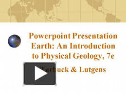 PPT Powerpoint Presentation Earth An Introduction To Physical Geology 7e PowerPoint