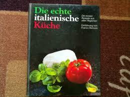 echte italienische küche italien kochbuch rezepte