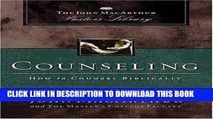 PDF Counseling How To Counsel Biblically MacArthur Pastor S Library Full Ebook
