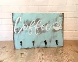Coffee Mug Rack Display Kitchen Decor Wood Sign