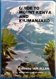 Guide To Mount Kenya And Kilimanjaro By Iain Allan