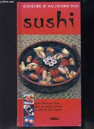 livre cuisine japonaise livre sushi une initiation à la cuisine japonaise katsuji