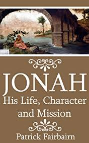 Jonah His Life Character And Mission