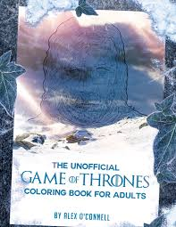 The Unofficial Game Of Thrones Coloring Book For Adults Adult Books Stress Relief Volume 3 Alex OConnell 9781530720194 Amazon