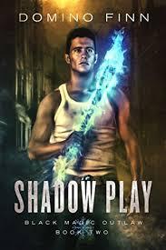 Shadow Play Black Magic Outlaw Book 2 By Finn Domino