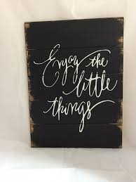 Enjoy The Little Things Hand Painted Pallet Style Wood Sign ... 25 Unique Barn Wood Signs Ideas On Pinterest Pallet Diy Sacrasm Just One Of The Many Services We Provide Humor Funny Quote 1233 Best Signs Images Farmhouse Style Wood Sayings Sign Sunshine U0026 Salt Water Beach Modern Home 880 Scripture Reclaimed Sign Sayings Be Wild And Free Quotes Quotes For Free A House Is Made Walls Beams Joanna Gaines Board Diy