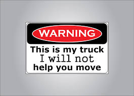 Warning My Truck I Will Not Help You Move Sticker - Sticker Fart ... Without Trucks Stickers By Caroshop Redbubble Bumper Stickers Minnesota Prairie Roots Pickup Nation How And Not To Tell The World You Are A Redneck List Of Synonyms Antonyms Word Truck Graphics Lettering Logos For Trailers Cars Custom Decal Truck Decals Food Smoothie Kovzuniverse Live Free Hike A Nh Day Hikers Blog I Finally Put My Hiking Beautiful 29 Design Front Window Acupunture123com Product 2 Ford Fx4 F150 F250 F350 Monster Edition Truck Sticker Book At Usborne Books Home
