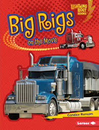 100 Central Refrigerated Trucking School Big Rigs On The Move Lightning Bolt Books Candice Ransom