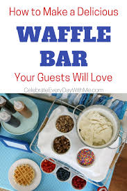 How To Make A Delicious Waffle Bar Your Guests Will Love ... How To Throw A Waffle Party Wholefully Protein Bar Bar Waffles And Waffles A Very Merry Holiday Citrus Punch Recipe Make Waffle Sweetphi Cake Mix Plus Planning Tips Mom Loves Baking The Best Toppings From Savory Sweet Taste Of Home Eggo Truckinspired Pbj Styleanthropy 6 The Best Toppings Recipe Food To Love Bridal Shower With Chinet Cut Crystal Giveaway Hvala Matcha Softserveice Blended Latte Frappe At Southern Gentleman Baby