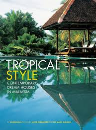 100 Houses In Malaysia Tropical Style Contemporary Dream In Gillian Beal