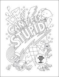 Here Is A Free Adult Coloring Page From Cant Fix Stupid