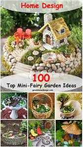 100 Garden Home Design Take Your Pick The Top 100 Miniature Fairy Ideas