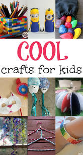 Cool Crafts For Kids