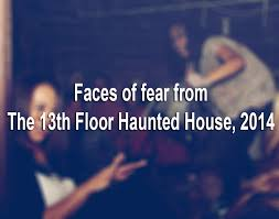 13th Floor Studios San Antonio Texas by 7 Types Of People That Go To A Haunted House San Antonio Express