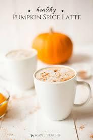 Starbucks Pumpkin Muffin Calories by Healthy Pumpkin Spice Latte U2022 A Sweet Pea Chef