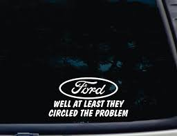 Amazon.com: FORD Well At Least They Circled The Problem - 7 5/8
