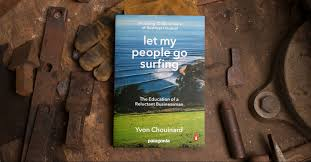 Patagonia Tin Shed Ventures by Author Profile Yvon Chouinard The Cleanest Line