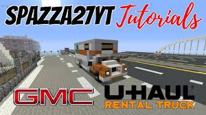 100 Uhaul Truck Rental Phoenix Minecraft UHAUL GMC Tutorial YouTube