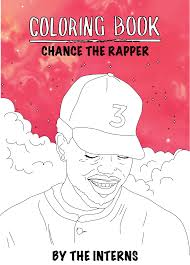 Heres Very Literally A Chance The Rapper Coloring Book For