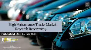 100 High Performance Trucks Market Research Report 2019 By Mmmrock93 Issuu