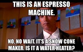 This Is An Espresso Machine No Wait Its A Snow Cone Maker It Water Heater
