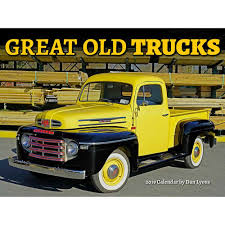 Great Old Trucks 2019 Wall Calendar     Calendars.com Concours Delegance Of America To Feature Tru Hemmings Daily Some Old Trucks Never Die Other Truck Makes Bigmatruckscom Ford Pickup Officially Own A Truck A Really One More Photos The Top Ten Coolest Old Trucks Youtube Classic For Sale Classics On Autotrader I Saw Today Trailers Rvs Toy Haulers Autolirate Everyday Aesthetics Vintagemamasew And Tractors In California Wine Country Travel