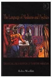 The Language Of Mediums And Psychics Social Organization Everyday Miracles