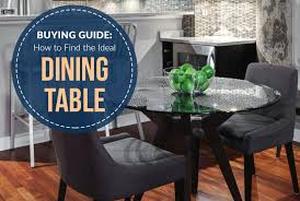 Buying Guide How To Find The Ideal Dining Table