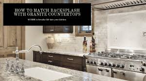 Kitchen Countertops And Backsplash Pictures How To Match Backsplash With Granite Countertops Infographic