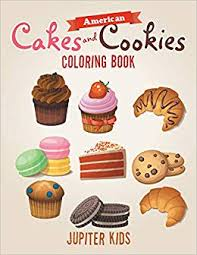 American Cakes And Cookies Coloring Book Jupiter Kids 9781683262244 Amazon Books