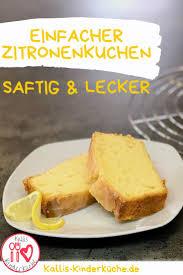 einfacher zitronenkuchen schnell und lecker rezept