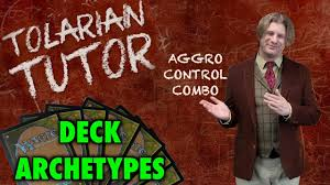 Mtg Deck Archetypes Modern by Tolarian Tutor Deck Archetypes Aggro Control Combo A Magic